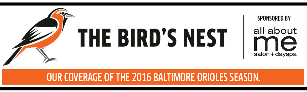 The Birds Nest - Our ongoing coverage of the 2016 Baltimore Orioles' season.
